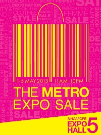 Metro Expo Sale (1 - 5 May 2013)