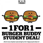Fast Food for Thought 1 For 1 Burger Buddy Student Deal (Till 31 Sep 2013)